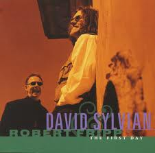 The First Day by David Sylvian & Robert Fripp