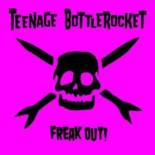 """Freak Out!"" by Teenage Bottlerocket"