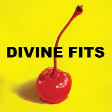 """A Thing Called Divine Fits"" by Divine Fits"