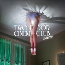 """Beacon"" by Two Door Cinema Club"
