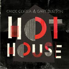 """Hot House"" by Chick Corea & Gary Burton"