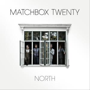 """North"" by Matchbox Twenty"