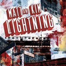 """Lightning"" by Matt and Kim"